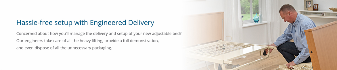 Engineered Delivery for Beds
